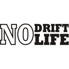 No drift life
